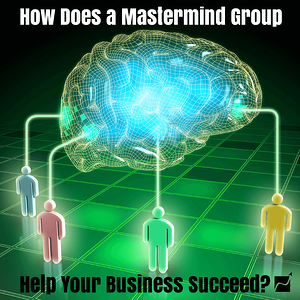 How-A-Mastermind-Group-Helps-Your-Biz1-300x300