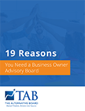 19 Reasons You Need a Business Owner Advisory Board